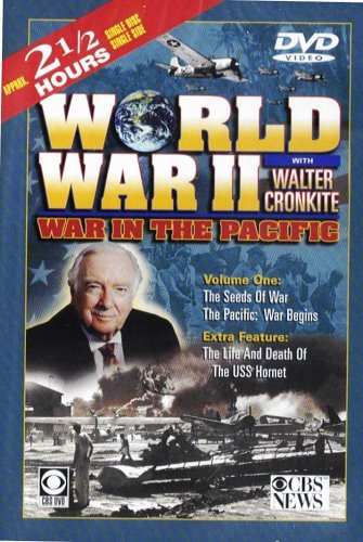 War in the Pacific with Walter Cronkite - Vol 1: The Seeds of War, the Pacific: War Begins by CBS News