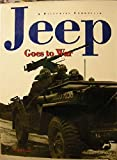 Jeep Goes to War/a Pictorial Chronicle