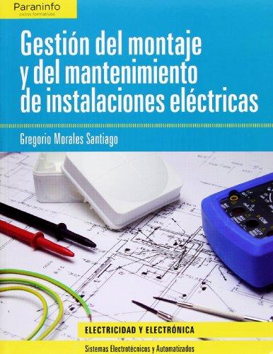 Descargar Libro Gestión Del Montaje Y Mantenimiento De Instalaciones Eléctricas Gregorio Morales Santiago