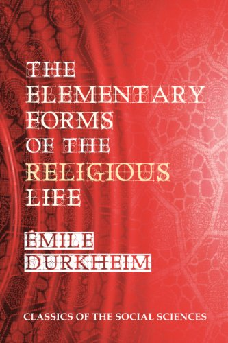 The Elementary Forms of the Religious Life [Active TOC & Linked Notes] (Classics of the Social Sciences)