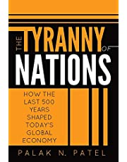The Tyranny of Nations: How the Last 500 Years Shaped Today's Global Economy