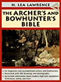 The Archer's and Bowhunter's Bible (Doubleday Outdoor Bibles)