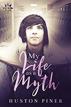 My Life as a Myth (Seasons of Chadham High Book 1) by [Piner, Huston]