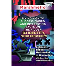 "Marshmello: Flying High to Success, Weird and Interesting Facts on The Hidden DJ Identity, ""Chris Comstock""?!"