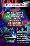 Marshmello: Flying High to Success, Weird and Interesting Facts on The Hidden DJ Identity,