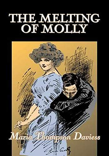 The Melting of Molly - (ANNOTATED) Original, Unabridged, Complete, Enriched [Oxford University Press]
