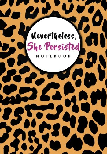 Nevertheless, She Persisted: Leopard Print Notebook/Journal