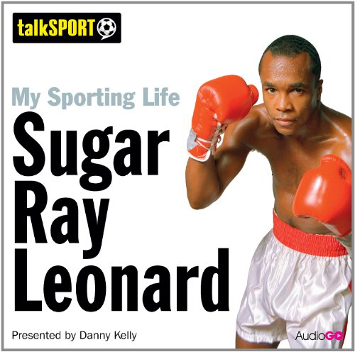My Sporting Life: Sugar Ray Leonard by AudioGO Limited
