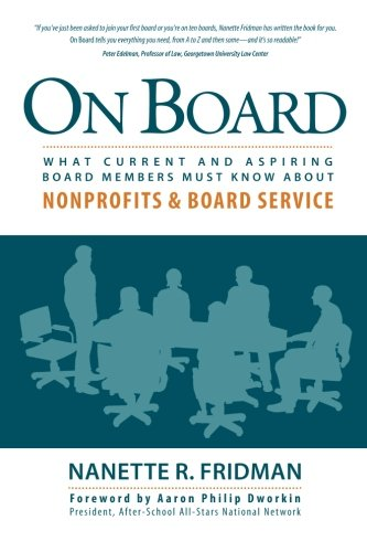 Management Board - On Board: What Current and Aspiring Board Members Must Know About Nonprofits and Board Service
