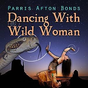 Dancing with Wild Woman Audiobook