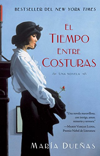 El tiempo entre costuras: Una novela (Atria Espanol) (Spanish Edition)