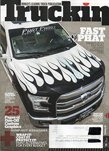 Truckin 2017 Magazine World's Leading Truck Publication THE INDUSTRY'S FIRST BODY DROPPED ALUMINUM F-150 Raptor Fighter: The Ram Rebel TRX Concept WORLD'S CLEANEST CLASSIC FORD BRONCO?