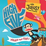 High Five with Julius! and Friends: Touch and Feel