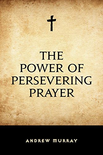 andrew murray with christ in the school of prayer epub books