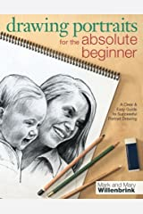 Drawing Portraits for the Absolute Beginner: A Clear & Easy Guide to Successful Portrait Drawing (Art for the Absolute Beginner) Paperback