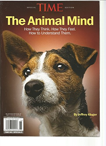 TIME Magazine SPECIAL EDITION 2017, THE ANIMAL MIND. - Time Magazine Special Edition