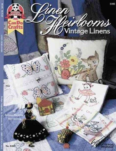 Linen Heirlooms: Vintage Linens (Can Do Crafts)