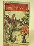 Pretty Polly, Dick King-Smith, 0517586061