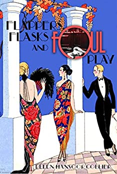 Flappers, Flasks and Foul Play: A Jazz Age Mystery #1 by [Collier, Ellen Mansoor]