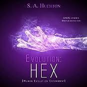 Evolution: HEX: The Evolution Series, Volume 3   S. A. Huchton