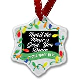 Personalized Name Christmas Ornament, Classic design And if the Music is Good, You Dance NEONBLOND