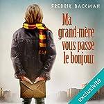Ma grand-mère vous passe le bonjour | Fredrik Backman