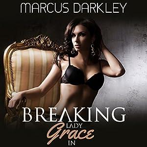 Breaking Lady Grace In Audiobook