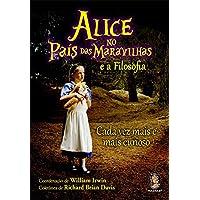 Alice no país das maravilhas e a filosofia: Cada vez mais e mais curioso