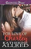 For Love of Charley, Katherine Allred, 1419955934
