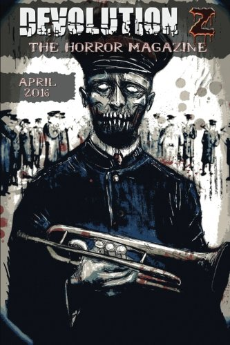 Devolution Z April 2016: The Horror Magazine (Volume 9)