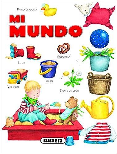 Mi mundo (Chiquidiccionarios): Amazon.es: Equipo Susaeta, Marlit Peikert: Libros