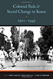 img - for Colonial Rule and Social Change in Korea, 1910-1945 (Center For Korea Studies Publications) book / textbook / text book