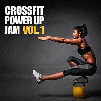 Crossfit Power Up Jam, Vol. 1 de Ibiza Fitness Music Workout ...