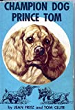 img - for Champion Dog, Prince Tom book / textbook / text book