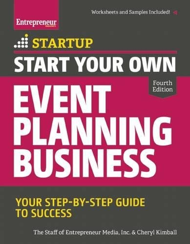 Start Your Own Event Planning Business: Your Step-By-Step Guide to Success (StartUp Series)