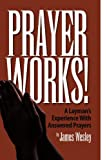 Prayer Works!, James Wesley, 1441575359