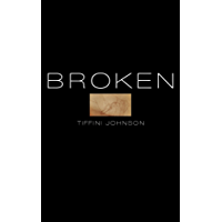 BROKEN: How one girl's abuse led to self harm, and ultimately, suicide (Teen Fiction Books)