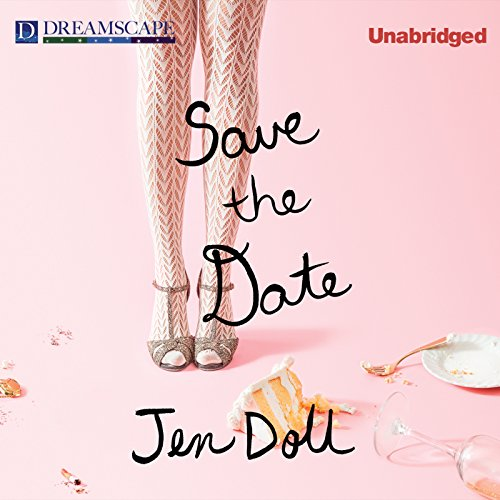 Save the Date: The Occasional Mortifications of a Serial Wedding Guest by Dreamscape Media, LLC