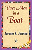 Three Men in a Boat, Jerome K. Jerome, 1421839830