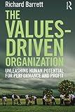The Values-Driven Organization: Unleashing Human