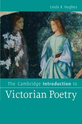 [Best] The Cambridge Introduction to Victorian Poetry (Cambridge Introductions to Literature) [T.X.T]