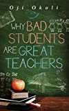 Why Bad Students Are Great Teachers