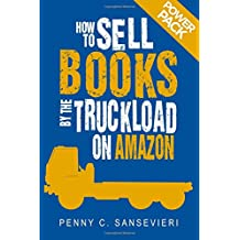 How to Sell Books by the Truckload on Amazon: Power Pack!: Sell More Books on Amazon - Get More Reviews on Amazon (Volume 3)