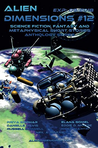 Alien Dimensions: Science Fiction, Fantasy and Metaphysical Short Stories #12