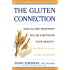 The Gluten Connection: How Gluten Sensitivity May Be Sabotaging Your Health--And What You Can Do to Take Control Now