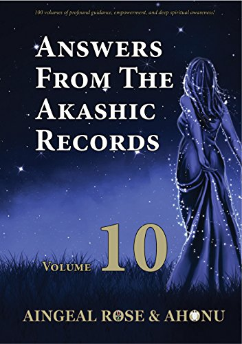 Answers From The Akashic Records Vol 10: Practical Spirituality for a Changing World (Answers From The Akashic Records Series)