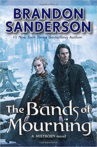 The Bands of Mourning: A Mistborn Novel, Sanderson, Brandon