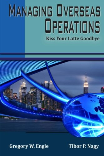 Managing Overseas Operations: Kiss Your Latte Goodbye