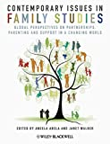 Contemporary Issues in Family Studies - GlobalPerspectives on Partnerships, Parenting andSupport in a Changing World