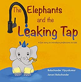 The Elephants and the Leaking Tap: A fun story to introduce professions to kids (Toddlers with Trunks Book 2) by [Vijayakumar, Balachander, Balachander, Janani]